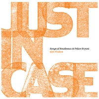 Just in case - songs of Boudleaux and Felice Bryant